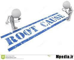 هفت گام جهت اجرای موفق آنالیز ریشه خرابی ( RCA )